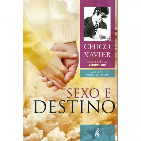 Capa de Sexo e destino - Francisco Cândido Xavier; Waldo Vieira; Espírito André Luiz