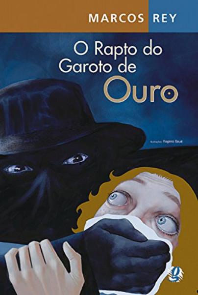 Capa de O rapto do garoto de ouro - Marcos Rey
