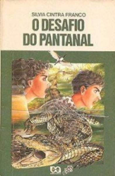 Capa de O Desafio do Pantanal - Silvia Cintra Franco