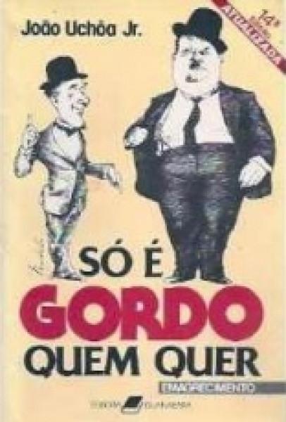 Capa de Só é gordo quem quer - Joao Uchoa Junior