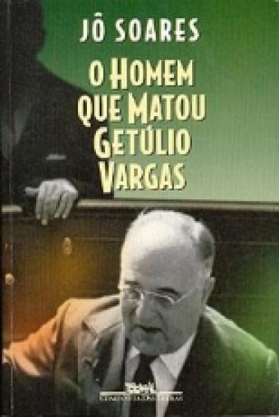 Capa de O homem que matou Getúlio Vargas - Jô Soares