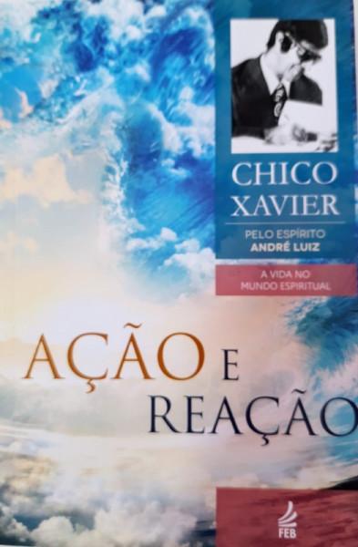 Capa de Ação e reação - Francisco Cândido Xavier; Espírito André Luiz