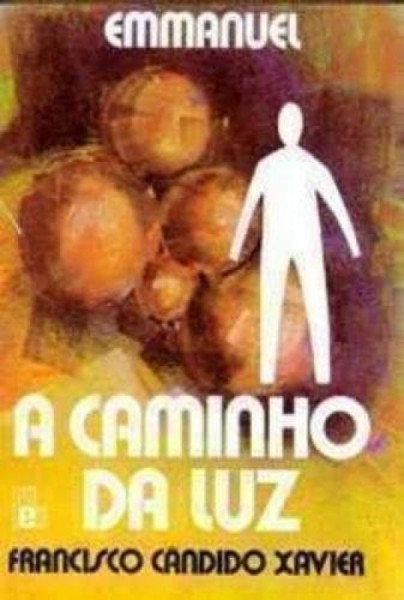 Capa de A caminho da luz - Francisco Cândido Xavier; Espírito Emmanuel