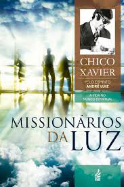 Capa de Missionários da luz - Francisco Cândido Xavier; Espírito André Luiz