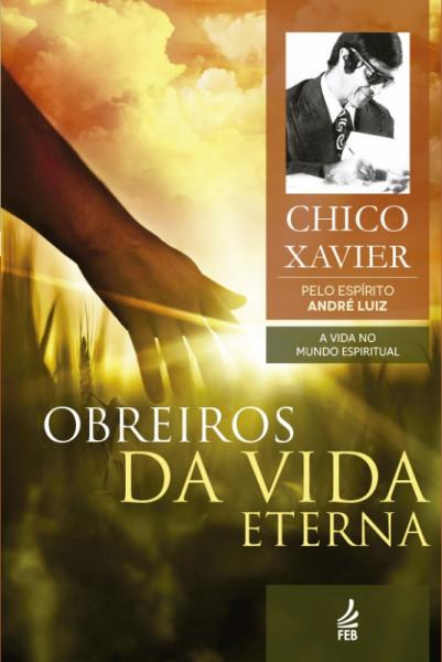 Capa de Obreiros da vida eterna - Francisco Cândido Xavier; Espírito André Luiz