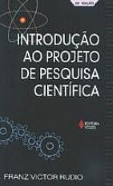 Capa de Introdução ao projeto de pesquisa científica - Franz Victor Rudio