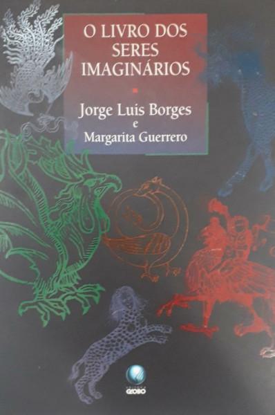 Capa de O livro dos seres imaginarios - Jorge Luis Borges; Margarita Guerrero