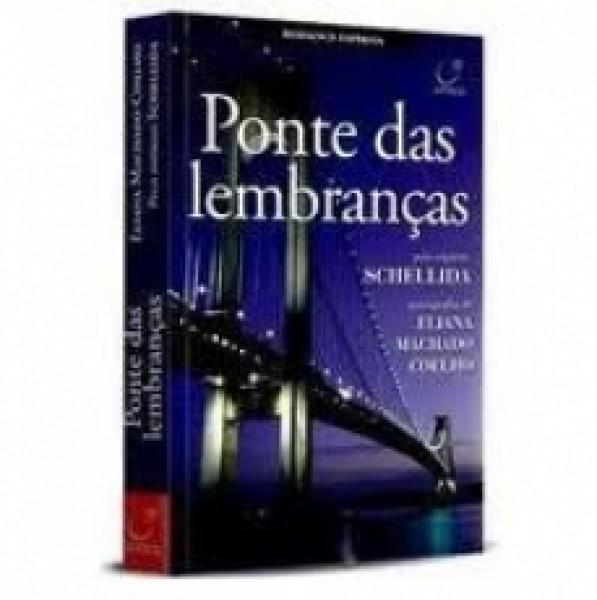 Capa de Ponte das lembranças - Eliana Machado Coelho; Espírito Schellida