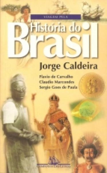Capa de Viagem pela história do Brasil - Jorge Caldeira; Flávio de Carvalho; Cláudio Marcondes; Sérgio Góes de Paula