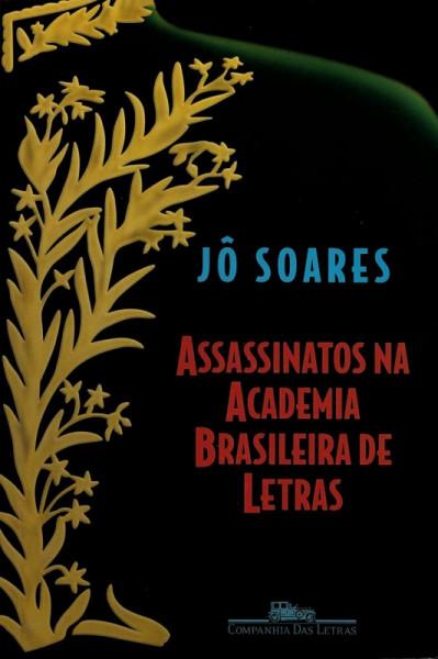 Capa de Assassinatos na Academia Brasileira de Letras - Jô Soares