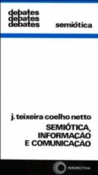 Capa de Semiótica, informação e comunicação - J. Teixeira Coelho Netto