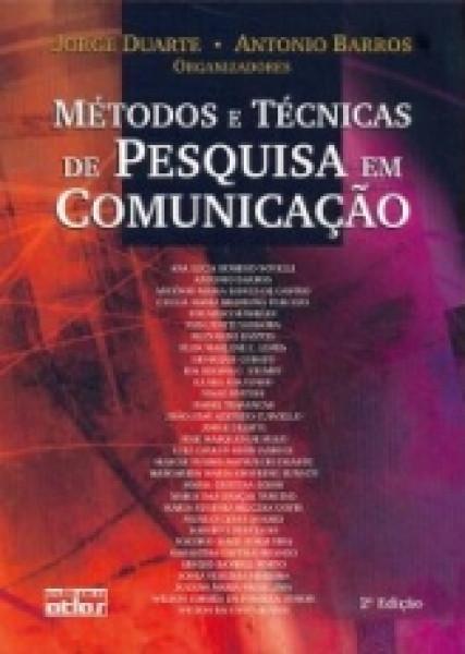 Capa de Métodos e técnicas de pesquisa em comunicação - Jorge Duarte e Antônio Barros (org.)