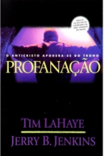 Capa de Profanação - o Anticristo apodera-se do Trono - Tim LaHaye e Jerry B. Jenkins