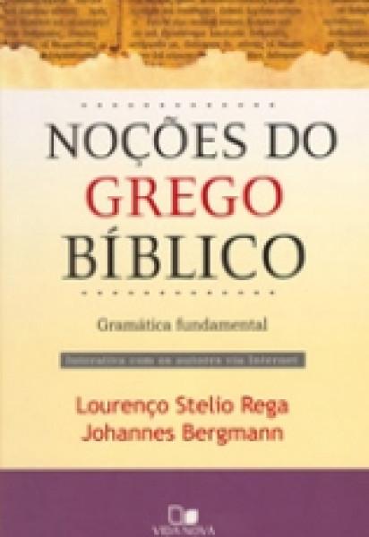 Capa de Noções do grego bíblico - Lourenço Stelio Rega; Johannes Bergmann