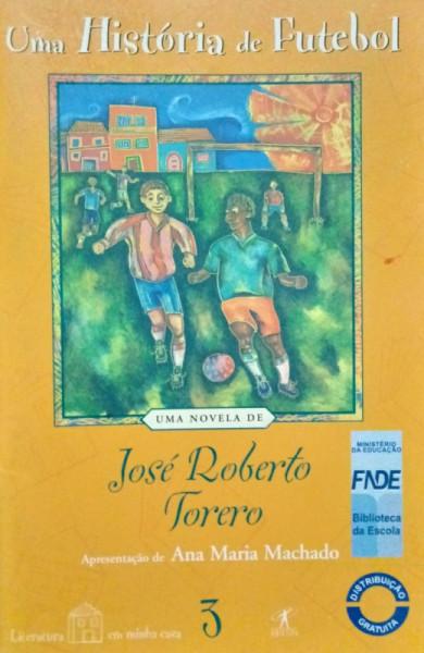 Capa de Uma história de futebol - José Roberto Torero