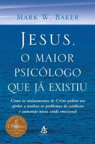 Capa de Jesus, o maior psicólogo que já existiu - Mark W. Baker