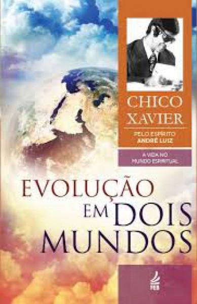 Capa de Evolução em dois mundos - Francisco Cândido Xavier; Waldo Vieira; Espírito André Luiz