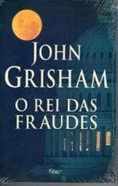 Capa de O rei das fraudes - John Grisham