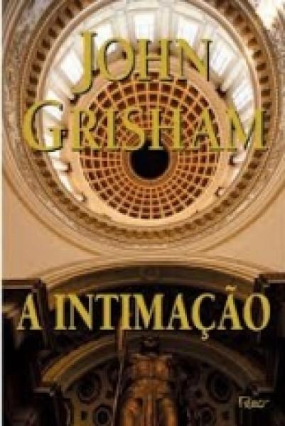 Capa de A intimação - John Grisham