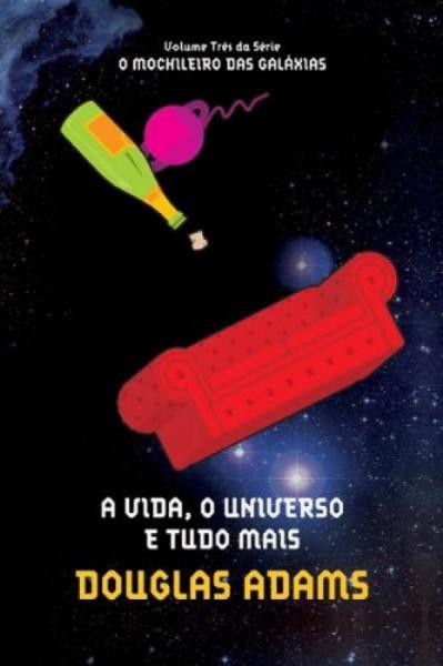 Capa de A vida, o Universo e tudo mais - Douglas Noël Adams