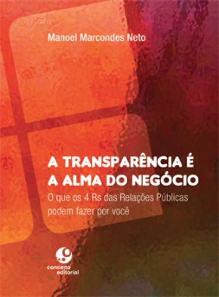 Capa de A transparência é a alma do negócio - Manoel Marcondes Neto