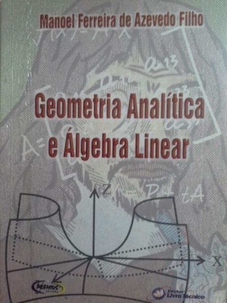 Capa de Geometria Analítica e Álgebra Linear - Manoel Azevedo Filho
