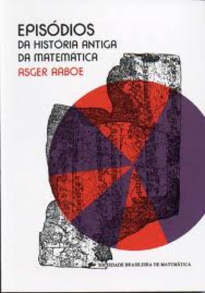 Capa de Episódios da história antiga da matemática - Asger Aaboe