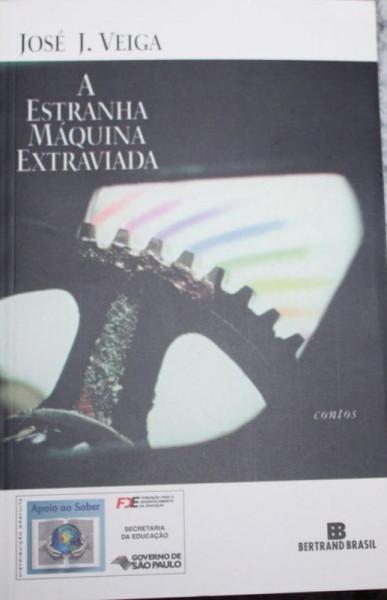 Capa de A estranha máquina extraviada - José J. Veiga