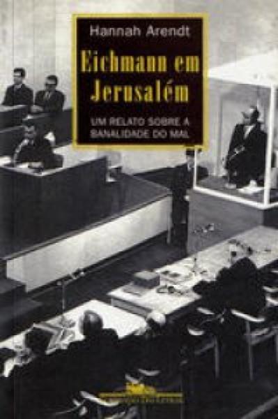 Capa de Eichmann em Jerusalém - Hannah Arendt