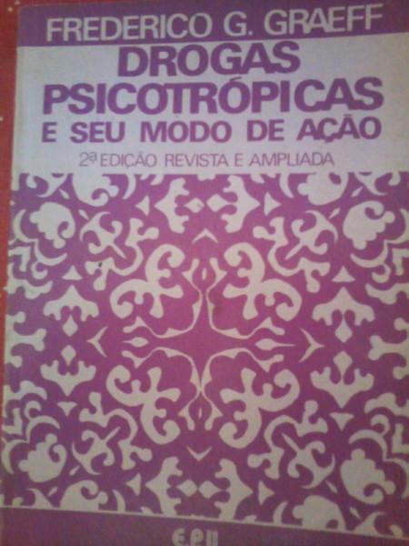 Capa de Drogas Psicotrópicas e seu modo de ação - Frederico G. Graeff