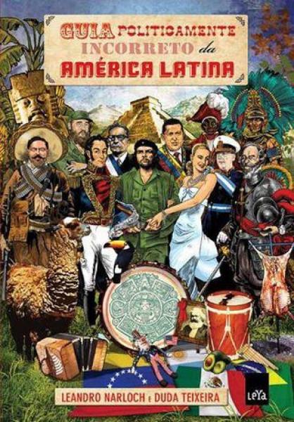 Capa de Guia politicamente incorreto da América Latina - Leandro Narloch; Duda Teixeira
