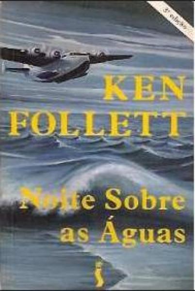 Capa de Noite sobre as águas - Ken Follett