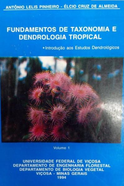 Capa de Fundamentos de Taxonomia e Dendrologia Tropical Vol.1 - Antônio Lelis Pinheiro, Élcio Cruz de Almeida