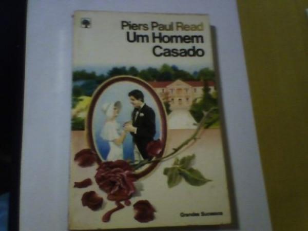 Capa de Um Homem Casado - Piers Paul Read