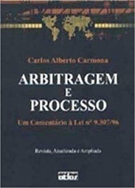 Capa de Arbitragem e processo - Carlos Alberto Carmona
