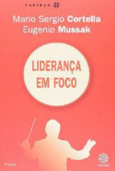 Capa de Liderança em foco - Mario Sergio Cortella; Eugenio Mussak