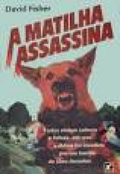 Capa de A Matilha Assassina - David Fisher