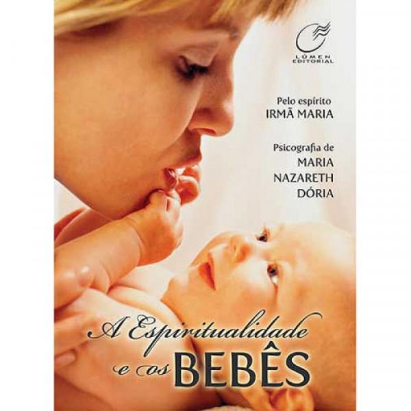 Capa de A espiritualidade e os bebês - Maria Nazareth Dória