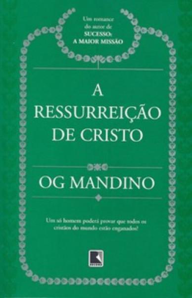 Capa de A Ressurreição de Cristo - Og Mandino