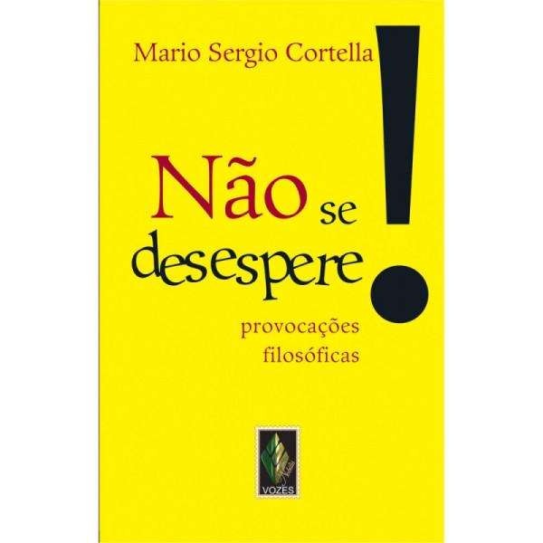 Capa de Não se desespere - Mario Sergio Cortella