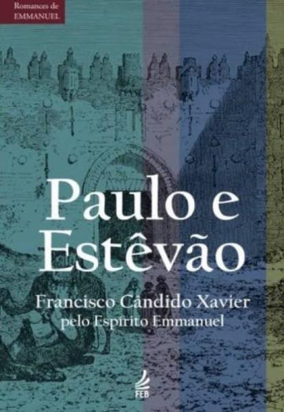 Capa de Paulo e Estêvão - Francisco Cândido Xavier; Espírito Emmanuel
