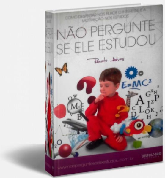 Capa de Não Pergunte Se Ele Estudou - Renato Alves