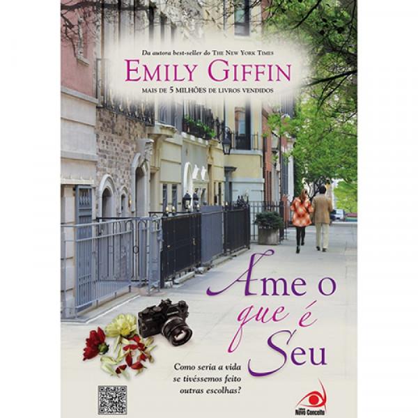 Capa de Ame o que é seu - EMILY GIFFIN