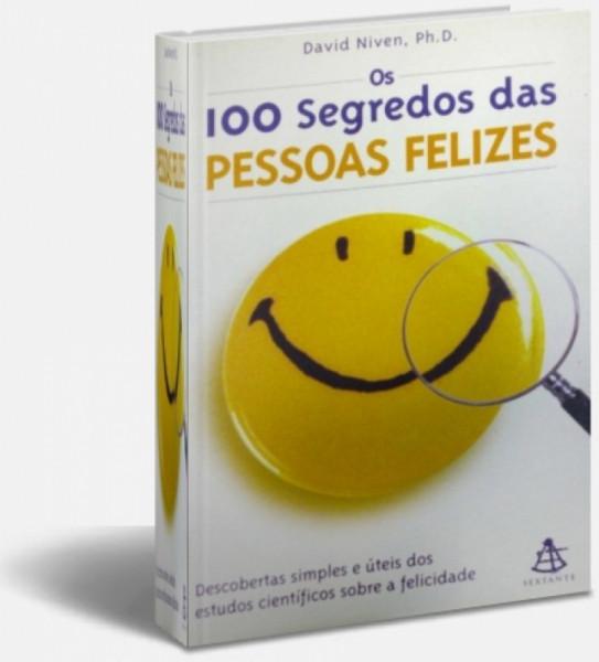 Capa de Os 100 Segredos das Pessoas Felizes - David Niven, Ph. D.