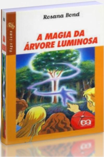 Capa de A Magia da Árvore Luminosa - Rosana Bond