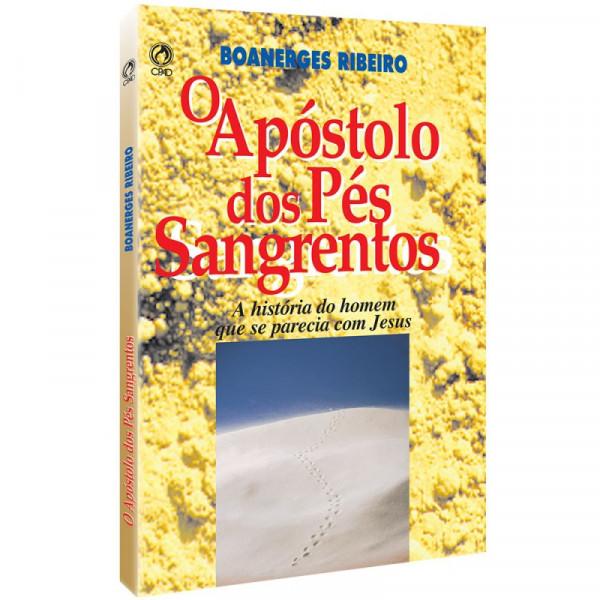 Capa de O apóstolo dos pés sangrentos - Boanerges Ribeiro