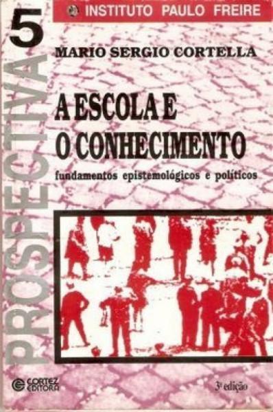 Capa de A escola e o conhecimento - Mario Sérgio Cortella