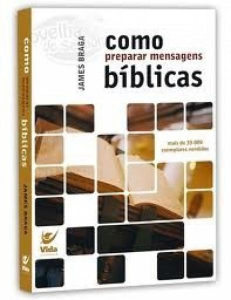 Capa de Como preparar mensagens bíblicas - James Braga