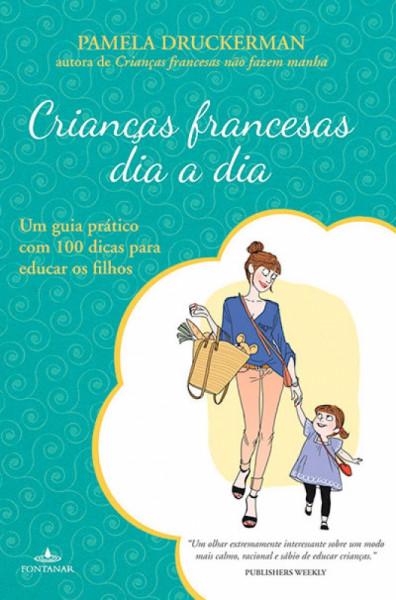 Capa de Crianças francesas dia a dia - Pamela Druckerman