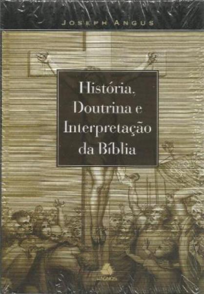 Capa de História, Doutrina e Interpretação da Bíblia - Joseph Angus
